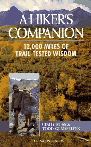 A Hiker's Companion: 12,000 Miles of Trail-Tested Wisdom