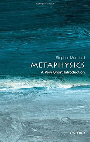 Metaphysics: A Very Short Introduction (Very Short Introductions)