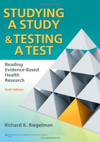 Studying A Study and Testing a Test: Reading Evidence-based Health Research