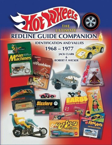 Hot Wheels, The Ultimate Redline Guide Companion, Identification & Values 1968-1977