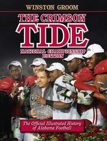 The Crimson Tide: The Official Illustrated History of Alabama Football, National Championship Edition