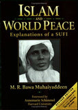 Islam & World Peace: Explanations of a Sufi