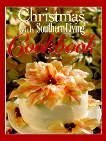 Christmas with Southern Living Cookbook, Volume 3