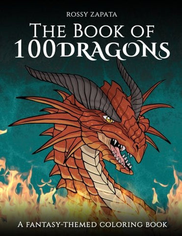 The Book of 100 Dragons: A Fantasy-themed coloring book