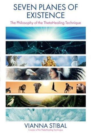 Seven Planes of Existence: The Philosophy Behind the ThetaHealing® Technique