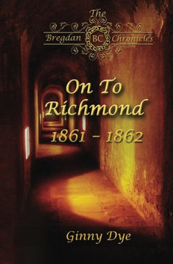 On To Richmond (# 2 in the Bregdan Chronicles Historical Fiction Romance Series) (Volume 2)