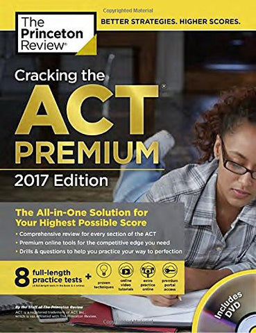 Cracking the ACT Premium Edition with 8 Practice Tests and DVD, 2017: The All-in-One Solution for Your Highest Possible Score (College Test