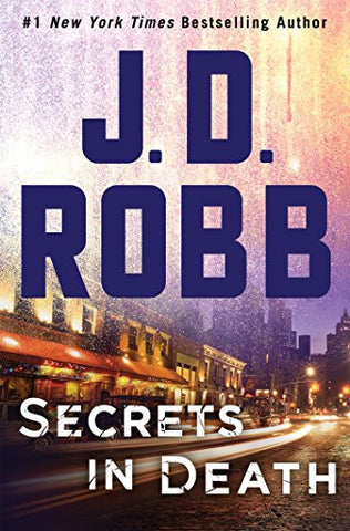 Secrets in Death: An Eve Dallas Novel (In Death, Book 45)
