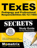 TExES Pedagogy and Professional Responsibilities EC-12 (160) Secrets Study Guide: TExES Test Review for the Texas Examinations of Educator S