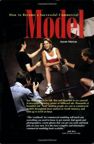 How to Become a Successful Commercial Model: The Complete Commercial Modeling Handbook