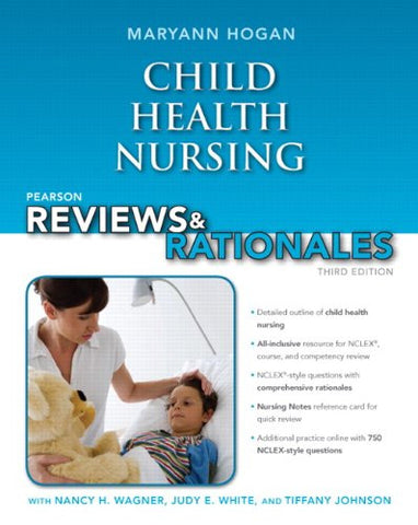 Pearson Reviews & Rationales: Child Health Nursing with Nursing Reviews & Rationales (3rd Edition) (Hogan, Pearson Reviews & Rationales Seri