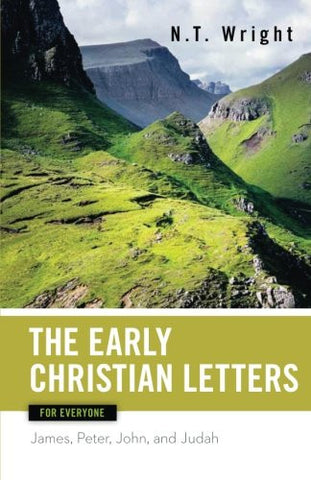 Early Christian Letters for Everyone (The New Testament for Everyone)