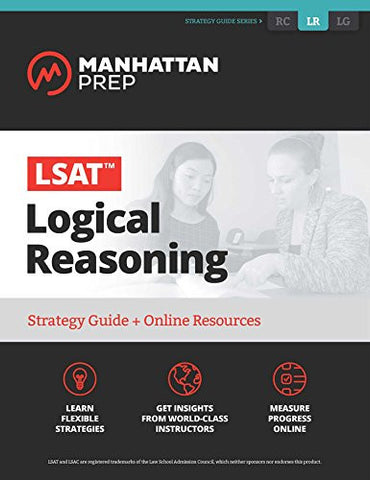 LSAT Logical Reasoning: Strategy Guide + Online Tracker (Manhattan Prep LSAT Strategy Guides)