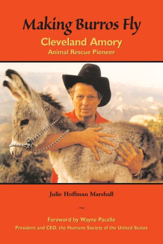 Making Burros Fly: Cleveland Amory, Animal Rescue Pioneer