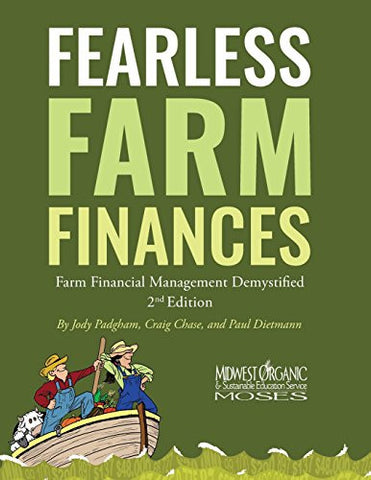 Fearless Farm Finances: Farm Financial Management Demystified Second Edition