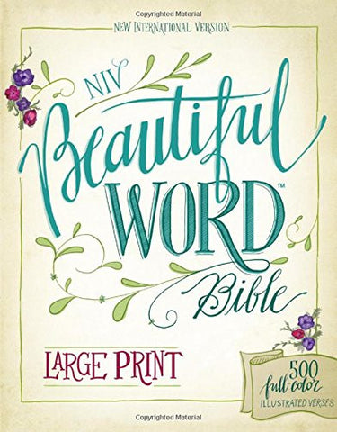 NIV, Beautiful Word Bible, Large Print, Hardcover: 500 Full-Color Illustrated Verses