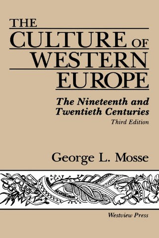 The Culture Of Western Europe: The Nineteenth And Twentieth Centuries