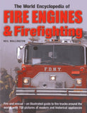 The World Encyclopedia of Fire Engines & Firefighting: Fire and rescue - an illustrated guide to fire trucks around the world, with 700 pict