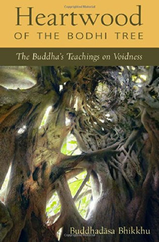 Heartwood of the Bodhi Tree: The Buddha's Teaching on Voidness