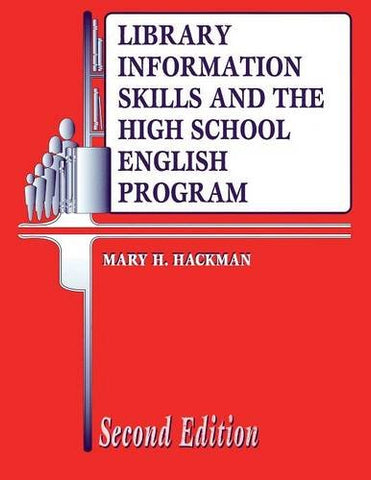 Library Information Skills and the High School English Program, 2nd Edition (Library and Information Problem-Solving Skills Series)