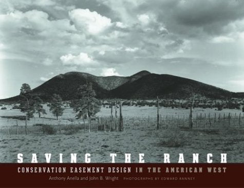 Saving the Ranch: Conservation Easement Design In The American West