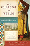 The Collector of Worlds: A Novel of Sir Richard Francis Burton