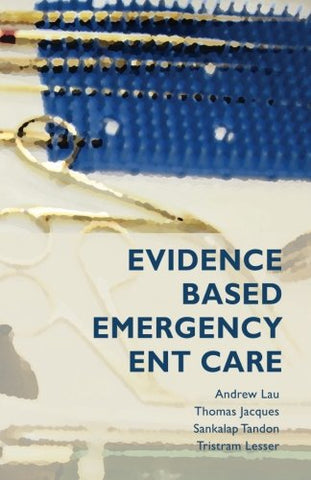Evidence-Based Emergency ENT Care