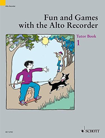 Fun and Games with the Alto Recorder: Tutor Book 1