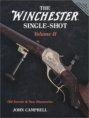 The Winchester Single-Shot, Vol. 2: Old Secrets and New Discoveries
