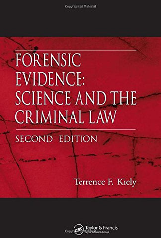 Forensic Evidence: Science and the Criminal Law, Second Edition
