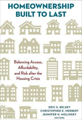 Homeownership Built to Last: Balancing Access, Affordability, and Risk after the Housing Crisis