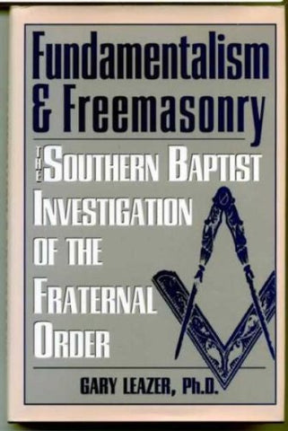 Fundamentalism & Freemasonry: Investigation of the Fraternal Order