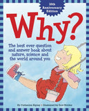 Why?: The Best Ever Question and Answer Book about Nature, Science and the World around You