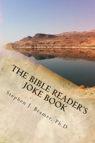 The Bible Reader's Joke Book: A collection of over 2,000 jokes, puns, humorous stories, and funny sayings related to the Bible:  arranged fr