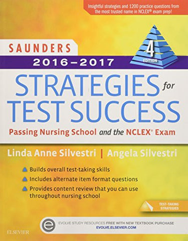 Saunders 2016-2017 Strategies for Test Success: Passing Nursing School and the NCLEX Exam, 4e (Saunders Strategies for Success for the Nclex