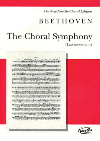 THE CHORAL SYMPHONY (LAST MOVEMENT) NO. 9 VOCAL SCORE NEW EDITION (New Novello Choral Editions)