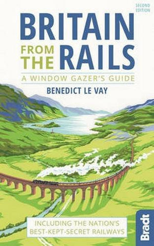 Britain from the Rails: A Window Gazer's Guide (Bradt Travel Guides (Bradt on Britain))