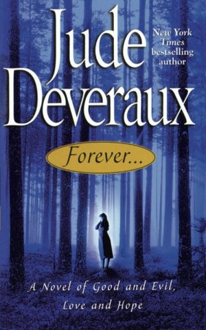 Forever.: A Novel of Good and Evil, Love and Hope