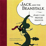 Jack and the Beanstalk/Juan y los Frijoles Mágicos (English and Spanish Edition)