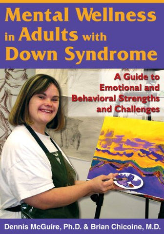Mental Wellness in Adults with Down Syndrome: A Guide to Emotional and Behavioral Strengths and Challenges
