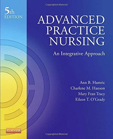 Advanced Practice Nursing: An Integrative Approach, 5e