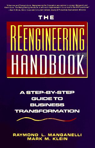 The Reengineering Handbook: A Step-by-Step Guide to Business Transformation
