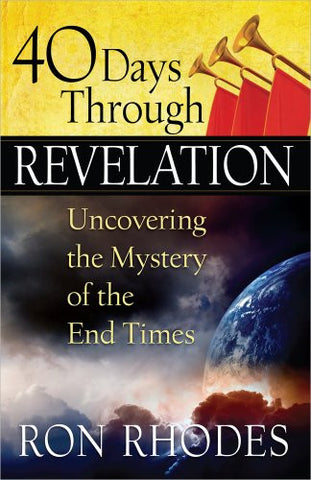 40 Days Through Revelation: Uncovering the Mystery of the End Times