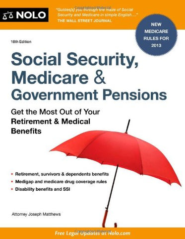 Social Security, Medicare and Government Pensions: Get the Most Out of Your Retirement and Medical Benefits (Social Security, Medicare & Government Pensions)