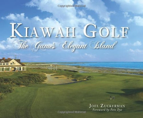 Kiawah Golf: The Game's Elegant Island (Sports)