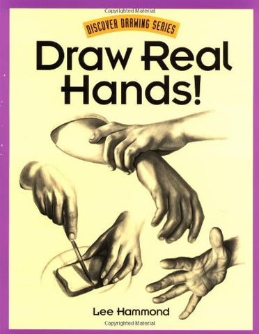 Draw Real Hands! (Discover Drawing)
