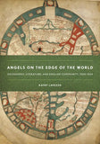 Angels on the Edge of the World: Geography, Literature, and English Community, 1000–1534