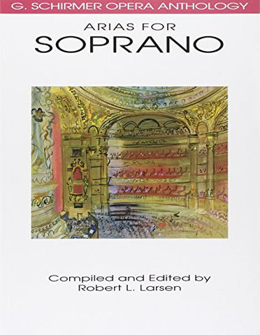 Arias for Soprano: G. Schirmer Opera Anthology (G. Schrimer Opera Anthology)