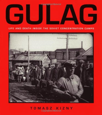 Gulag: Life and Death Inside the Soviet Concentration Camps