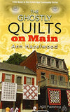 The Ghostly Quilts on Main (Colebridge Communities)